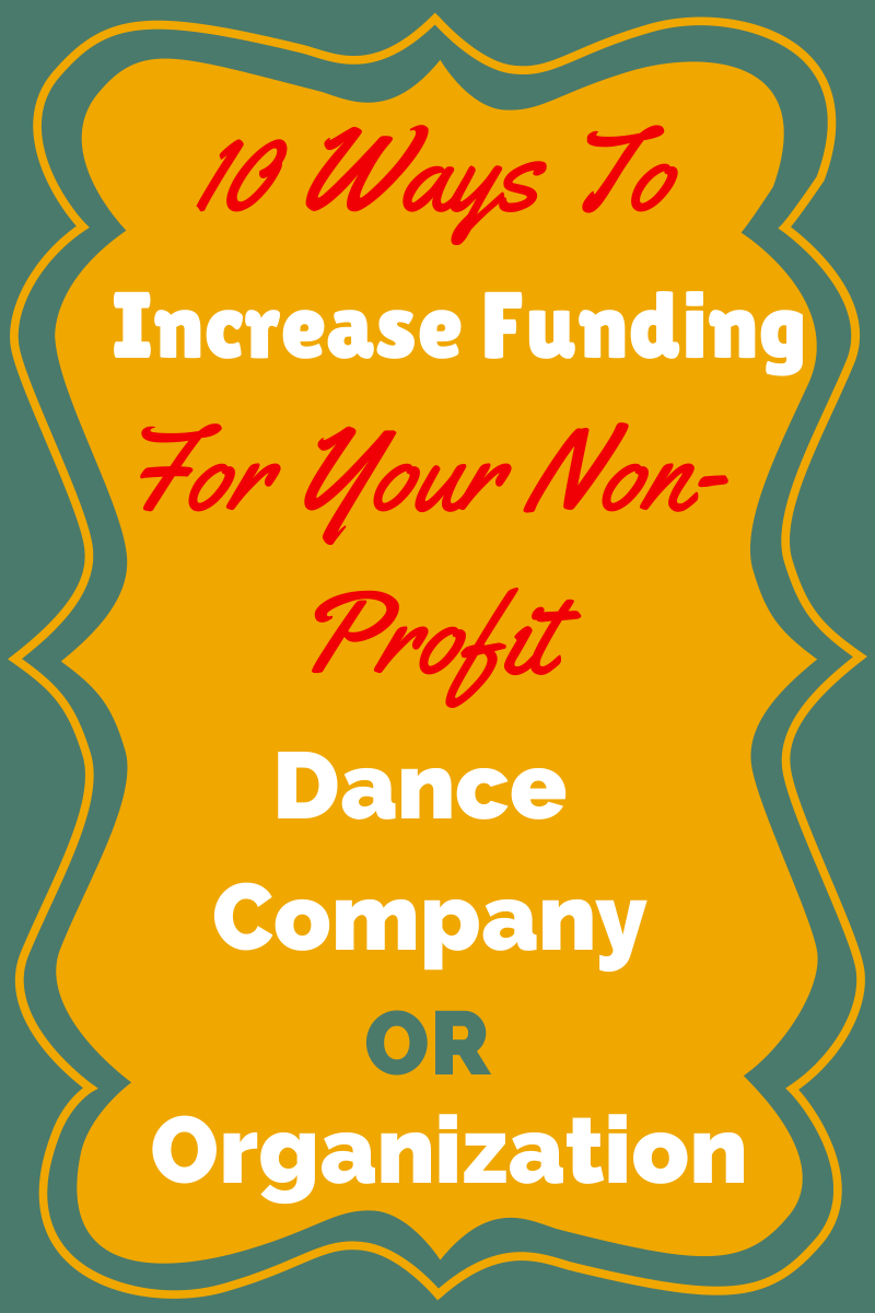 10 Ways To Increase Funding For Your Non-Profit Dance Organization