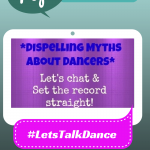 Tonight On The #LetsTalkDance Tweetchat: Dispelling Myths About Dancers