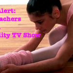 Casting Alert: Ballet Teachers To Star In A New Unscripted TV Series