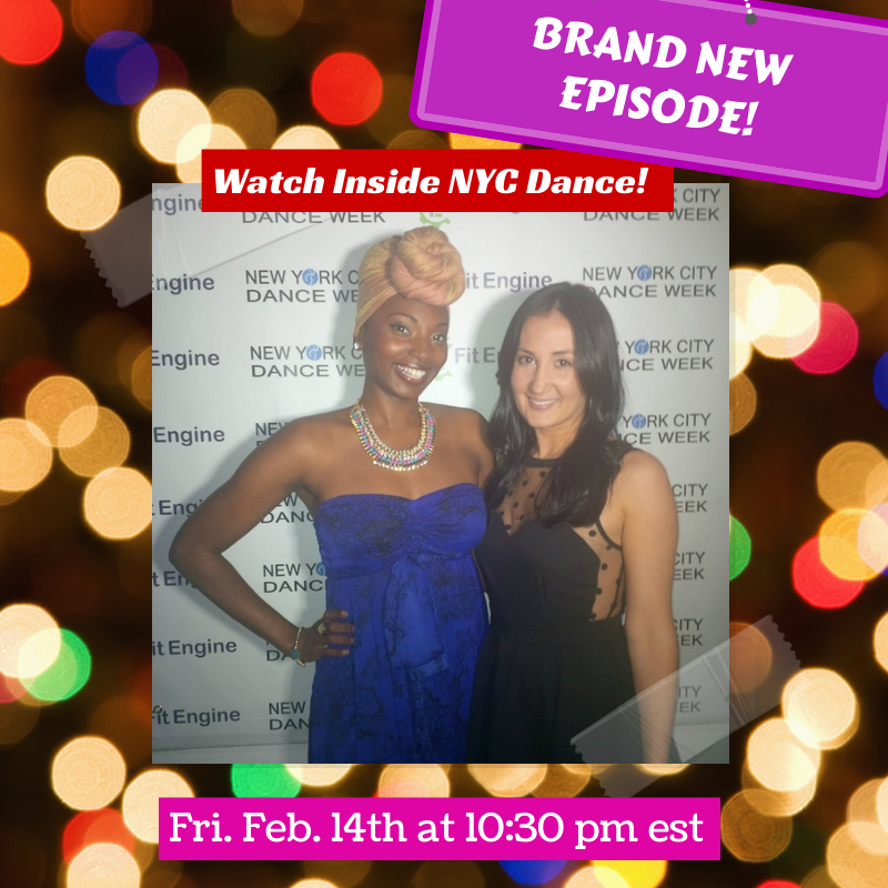 "A brand new episode of ""Inside NYC Dance"" will be airing this Friday, Feb. 14th, 2014!!"