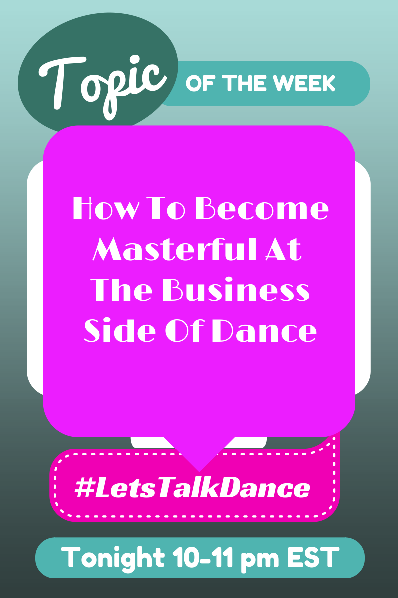 There's A Creative Side To Life As A Dancer, And There's A Business Side. Become Masterful At Both, And You Will Be Truly Successful!