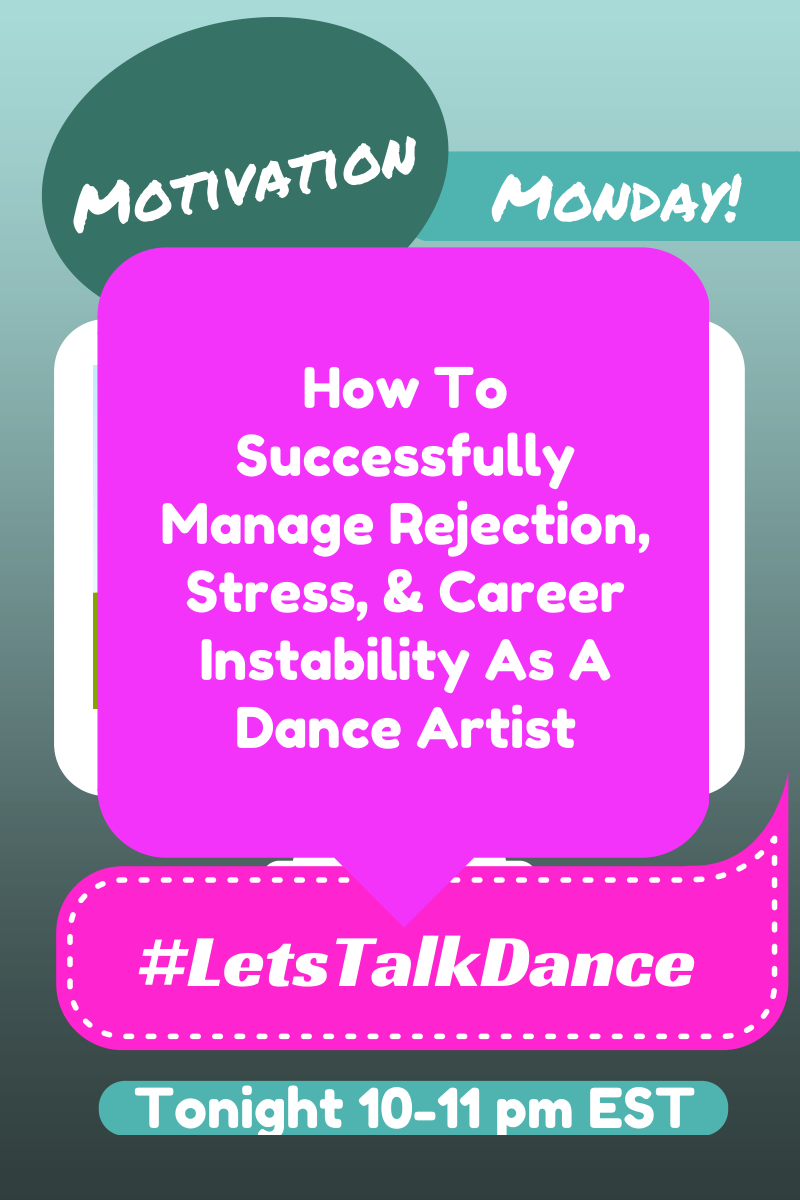 Join us tonight as we discuss how to stay positive amidst rejection, stress, & career instability as dance artists!